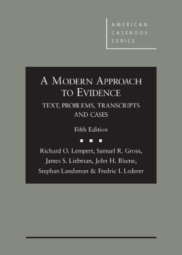 A Modern Approach to Evidence: Text, Problems, Transcripts and Cases  2013 edition cover