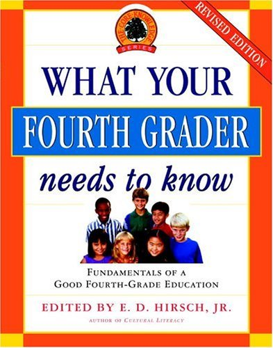 What Your Fourth Grader Needs to Know Fundamentals of a Good Fourth-Grade Education  2004 edition cover