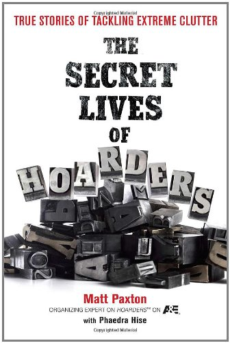 Secret Lives of Hoarders True Stories of Tackling Extreme Clutter  2011 9780399536656 Front Cover