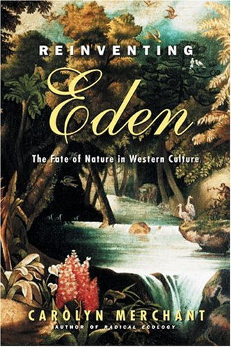 Reinventing Eden The Fate of Nature in Western Culture  2004 edition cover