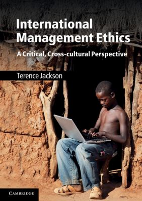 International Management Ethics A Critical, Cross-Cultural Perspective  2011 9780521618656 Front Cover