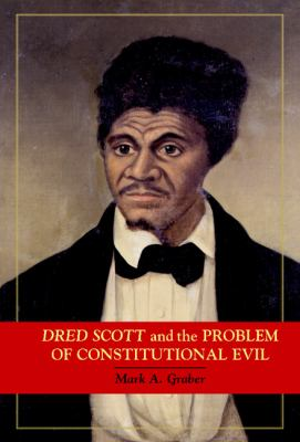 Dred Scott and the Problem of Constitutional Evil   2006 9780521861656 Front Cover