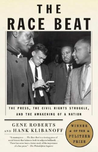 Race Beat The Press, the Civil Rights Struggle, and the Awakening of a Nation N/A edition cover
