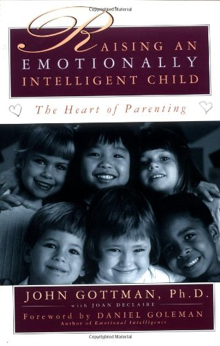 Raising an Emotionally Intelligent Child The Heart of Parenting  1997 9780684838656 Front Cover