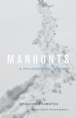 Manhunts A Philosophical History  2012 9780691151656 Front Cover