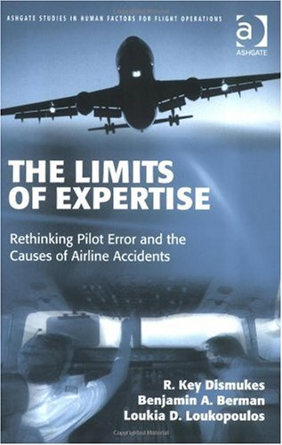 Limits of Expertise Rethinking Pilot Error and the Causes of Airline Accidents  2007 edition cover
