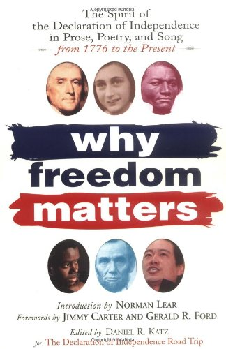 Why Freedom Matters Celebrating the Declaration of Independence in Two Centuries of Prose, Poetry and Song  2003 edition cover