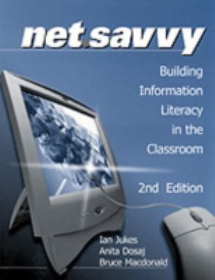 NetSavvy Building Information Literacy in the Classroom 2nd 2000 (Revised) 9780761975656 Front Cover