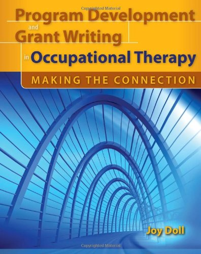 Program Development and Grant Writing in Occupational Therapy Making the Connection  2010 edition cover