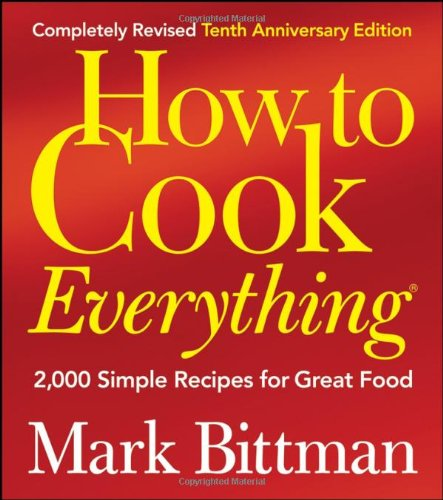 How to Cook Everything 2,000 Simple Recipes for Great Food 2nd 2009 (Revised) 9780764578656 Front Cover