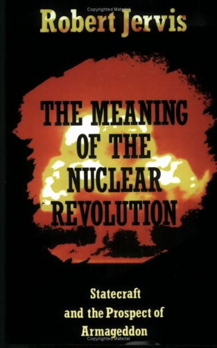 Meaning of the Nuclear Revolution Statecraft and the Prospect of Armageddon Reprint edition cover