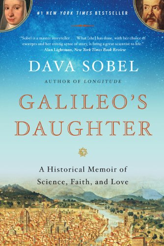Galileo's Daughter A Historical Memoir of Science, Faith, and Love N/A edition cover