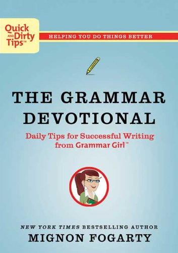 Grammar Devotional Daily Tips for Successful Writing from Grammar Girl  2009 edition cover