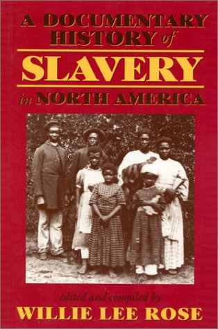 Documentary History of Slavery in North America   1999 (Reprint) edition cover