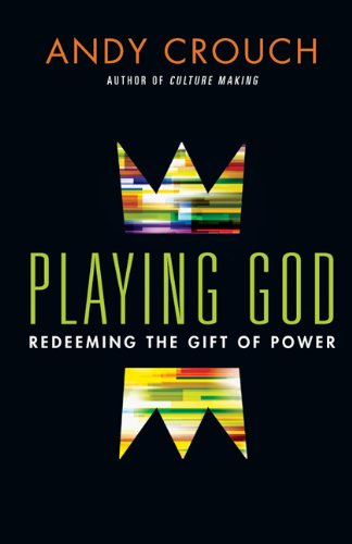 Playing God Redeeming the Gift of Power N/A 9780830837656 Front Cover