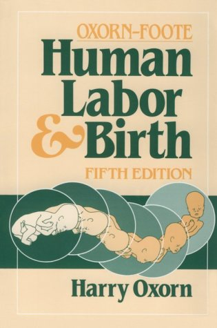 Oxorn-Foote Human Labor and Birth  5th 1986 (Revised) edition cover