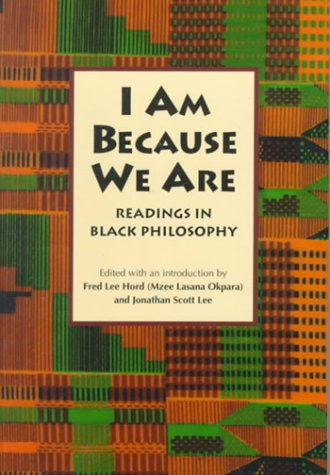 I Am Because We Are Readings in Black Philosophy N/A edition cover