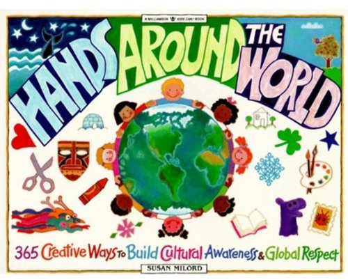 Hands Around the World 365 Creative Ways to Build Cultural Awareness and Global Respect N/A edition cover