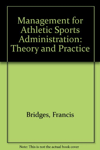 Management for Athletic/Sport Administration : Theory and Practice 2nd 1996 edition cover
