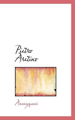 Pietro Aretino N/A 9781115027656 Front Cover