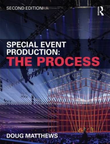 Special Event Production: The Process  2015 9781138785656 Front Cover