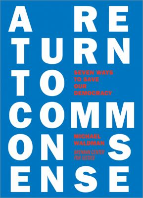 Return to Common Sense Seven Bold Ways to Revitalize Democracy N/A 9781402213656 Front Cover