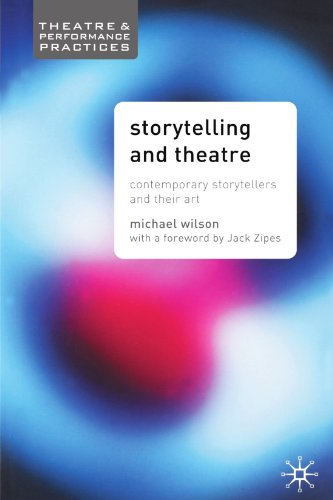 Storytelling and Theatre Contemporary Professional Storytellers and Their Art  2005 9781403906656 Front Cover