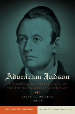 Adoniram Judson A Bicentennial Appreciation of the Pioneer American Missionary  2012 edition cover