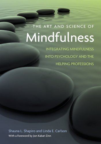 Art and Science of Mindfulness Integrating Mindfulness into Psychology and the Helping Professions  2009 edition cover