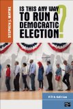 Is This Any Way to Run a Democratic Election  5th 2014 (Revised) edition cover