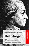 Belphegor Oder Die Wahrscheinlichste Geschichte Unter der Sonne N/A 9781483937656 Front Cover