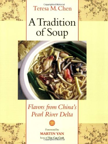 Tradition of Soup Flavors from China's Pearl River Delta  2009 9781556437656 Front Cover