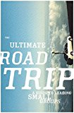ULTIMATE ROADTRIP:LEADING SMALL GROUP   N/A edition cover