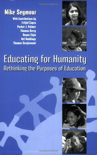 Educating for Humanity Rethinking the Purposes of Education  2006 edition cover