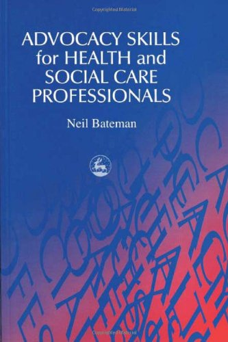 Advocacy Skills for Health and Social Care Professionals   2000 9781853028656 Front Cover