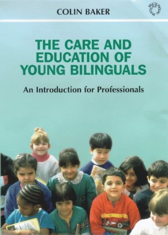 Care and Education of Young Bilinguals An Introduction for Professionals  2000 (Teachers Edition, Instructors Manual, etc.) edition cover