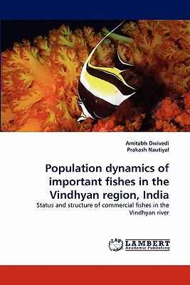 Population Dynamics of Important Fishes in the Vindhyan Region, Indi  N/A 9783843353656 Front Cover
