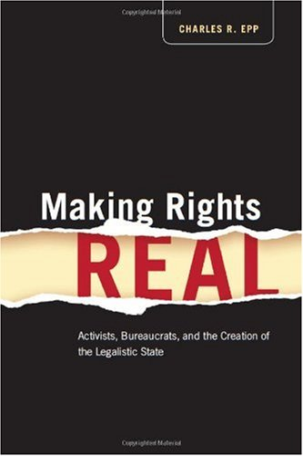 Making Rights Real Activists, Bureaucrats, and the Creation of the Legalistic State  2009 edition cover