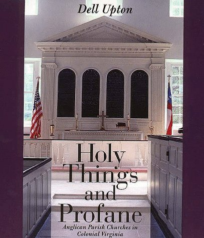 Holy Things and Profane Anglican Parish Churches in Colonial Virginia  1997 edition cover