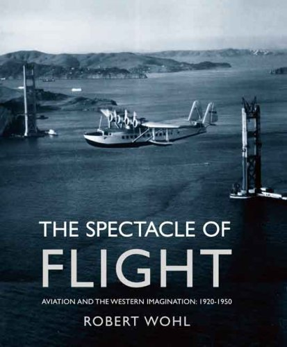 Spectacle of Flight Aviation and the Western Imagination, 1920-1950  2007 edition cover