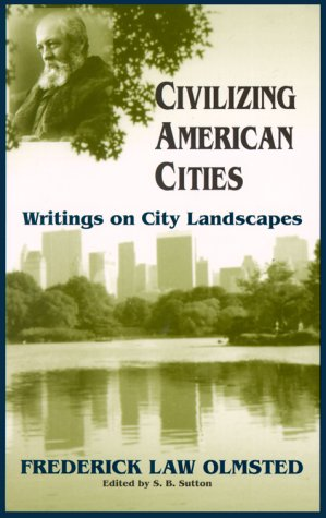 Civilizing American Cities Writings on City Landscapes N/A edition cover