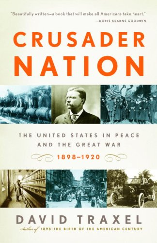 Crusader Nation The United States in Peace and the Great War, 1898-1920 N/A edition cover