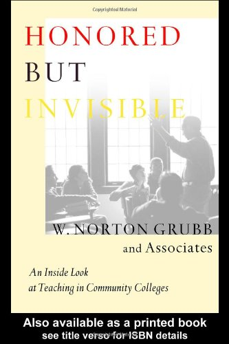 Honored but Invisible An Inside Look at Teaching in Community Colleges  1999 edition cover