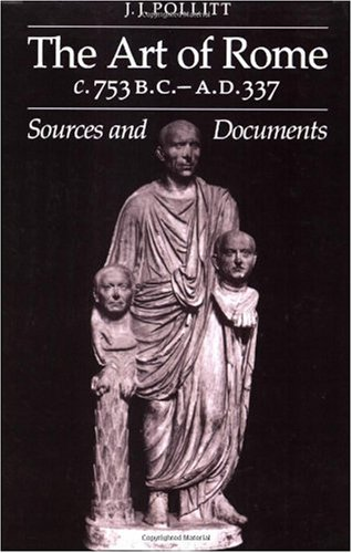 Art of Rome C. 753 B. C.- A. D. 337 Sources and Documents  1983 edition cover