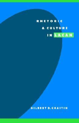 Rhetoric and Culture in Lacan   1996 9780521497657 Front Cover