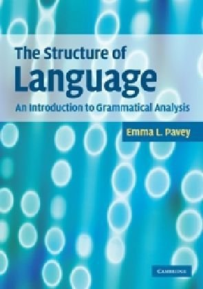 Structure of Language An Introduction to Grammatical Analysis  2010 9780521736657 Front Cover