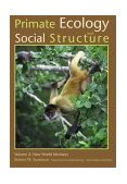 Primate Ecology and Social Structure  2nd 2000 9780536602657 Front Cover