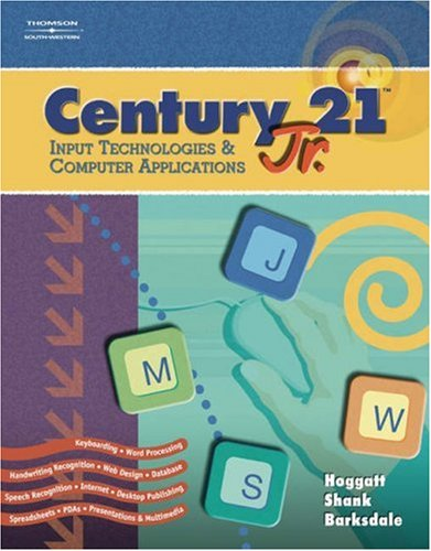 Century 21 Jr. Input Technologies and Computer Applications   2006 9780538442657 Front Cover