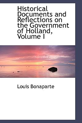 Historical Documents and Reflections on the Government of Holland:   2008 edition cover