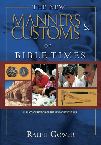 New Manners and Customs of Bible Times   2005 (Revised) edition cover